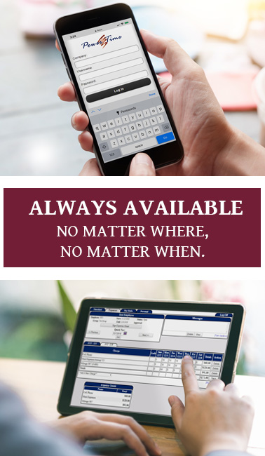 PowerTime displayed on a smartphone and a tablet, next to the words 'Always available, no matter where, no matter when'