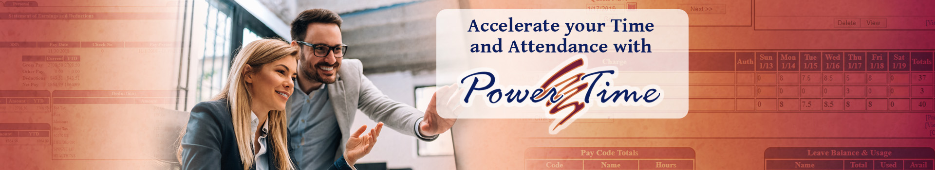 Two business clients using PowerTime, with the words 'Accelerate your Time and Attendance with PowerTime'
